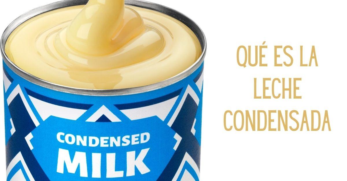 Qué es la leche condensada